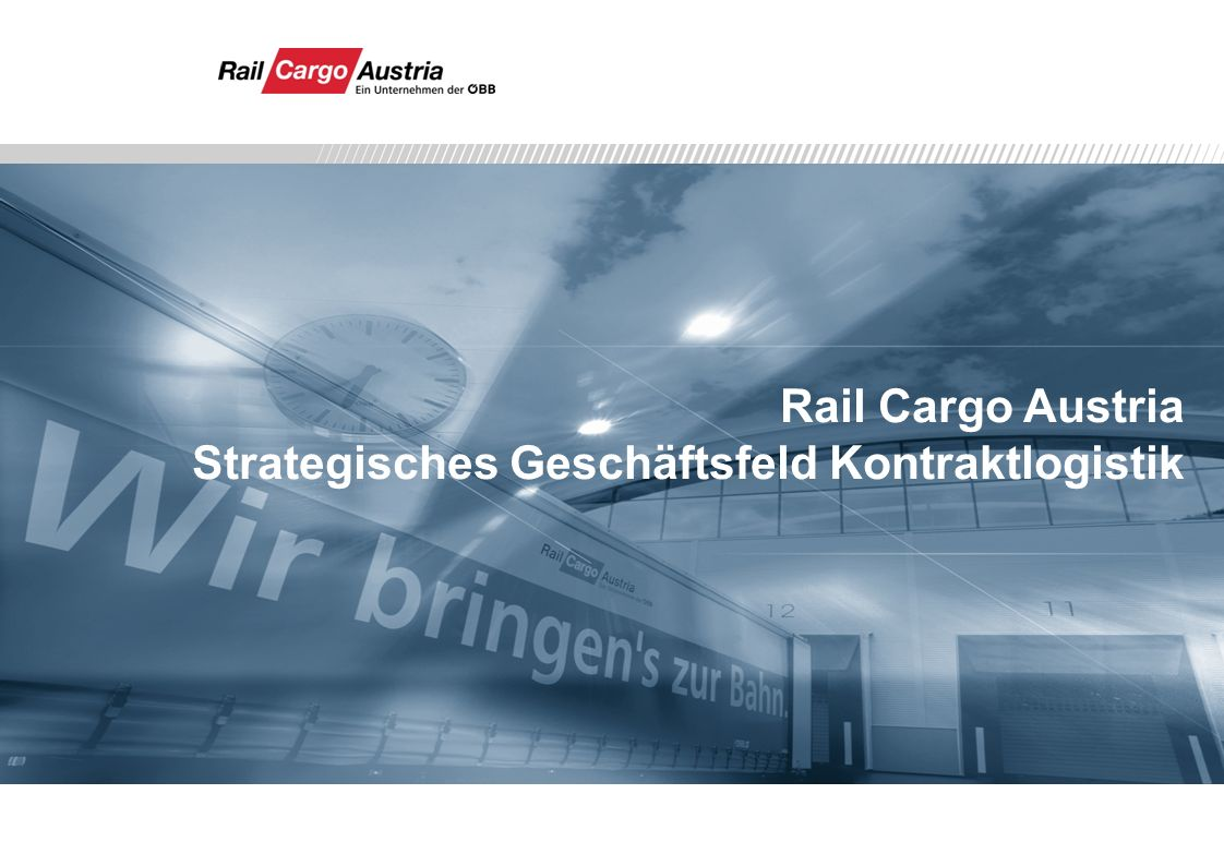 Rail Cargo Austria Strategisches Geschäftsfeld Kontraktlogistik