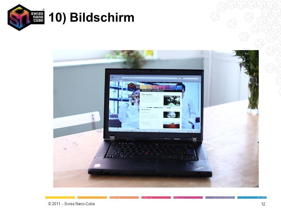 © 2011 - Swiss Nano-Cube 10) Bildschirm 12