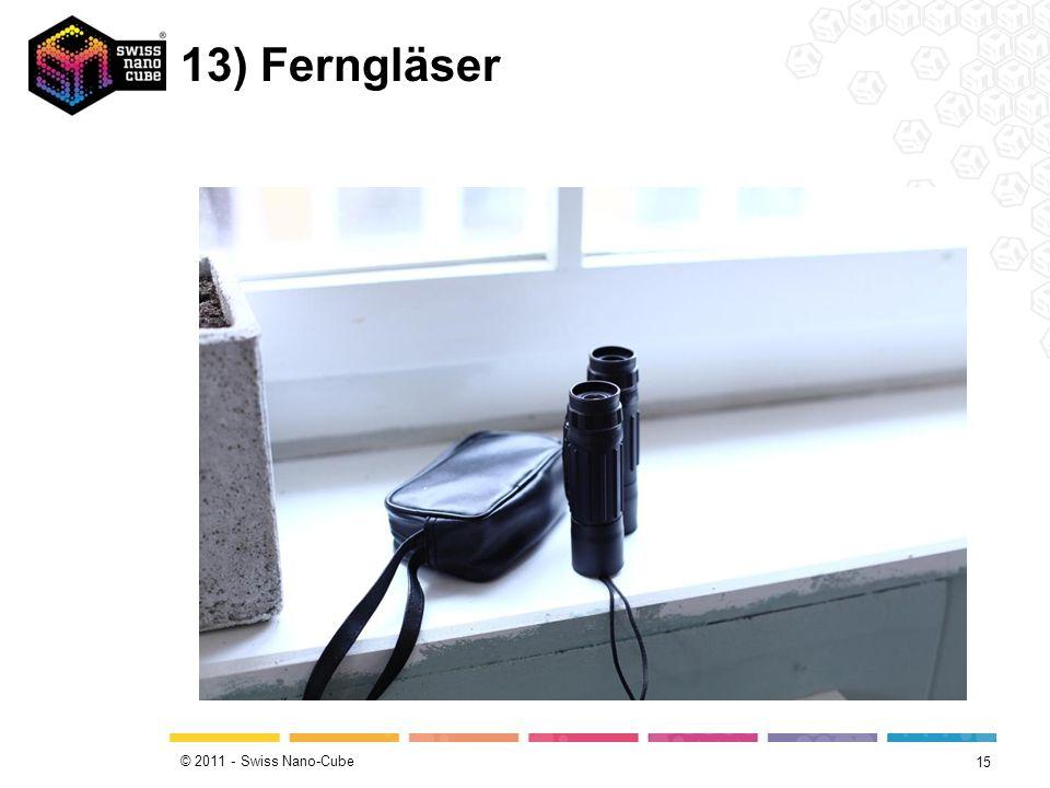© 2011 - Swiss Nano-Cube 13) Ferngläser 15