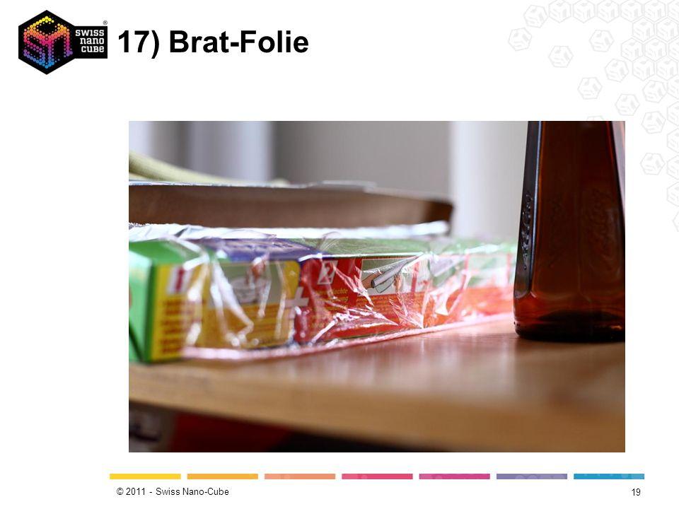 © 2011 - Swiss Nano-Cube 17) Brat-Folie 19