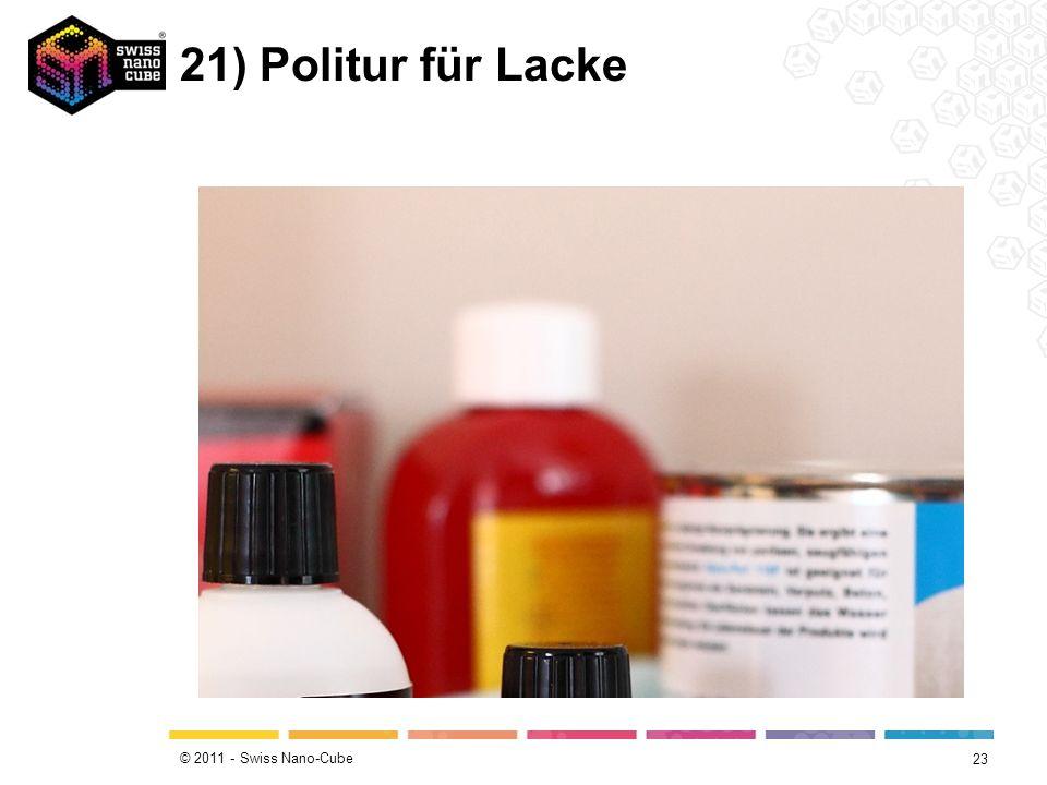 © 2011 - Swiss Nano-Cube 21) Politur für Lacke 23