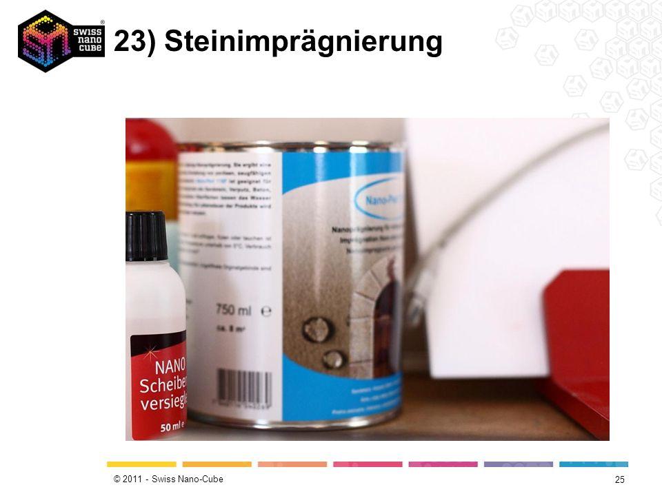 © 2011 - Swiss Nano-Cube 23) Steinimprägnierung 25