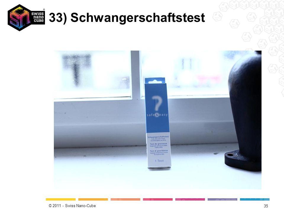 © 2011 - Swiss Nano-Cube 33) Schwangerschaftstest 35