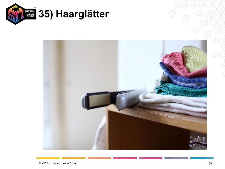 © 2011 - Swiss Nano-Cube 35) Haarglätter 37