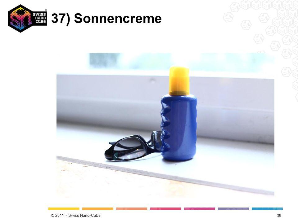 © 2011 - Swiss Nano-Cube 37) Sonnencreme 39