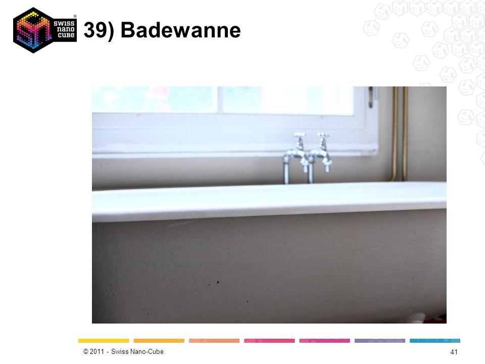 © 2011 - Swiss Nano-Cube 39) Badewanne 41