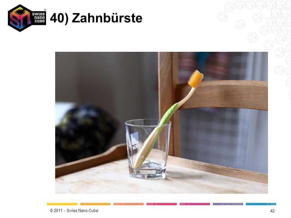 © 2011 - Swiss Nano-Cube 40) Zahnbürste 42