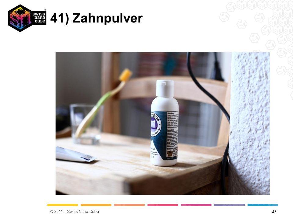 © 2011 - Swiss Nano-Cube 41) Zahnpulver 43