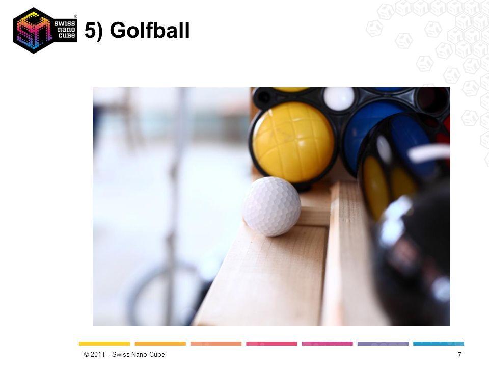 © 2011 - Swiss Nano-Cube 5) Golfball 7