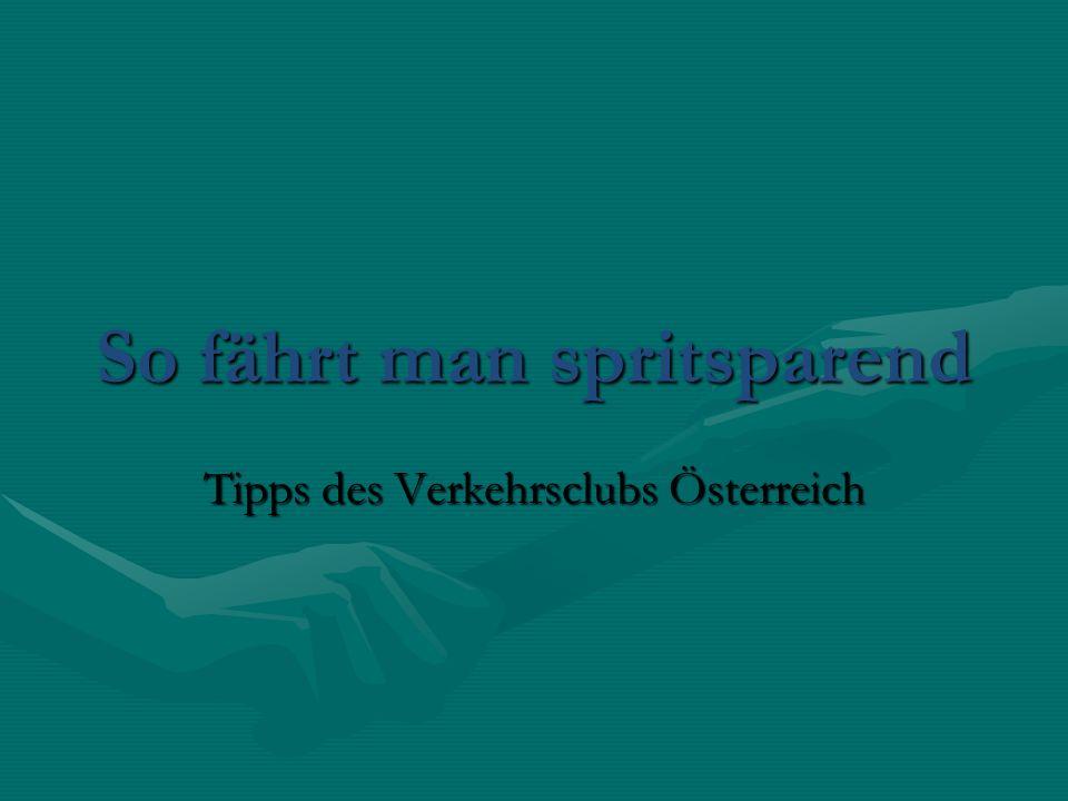 So fährt man spritsparend Tipps des Verkehrsclubs Österreich