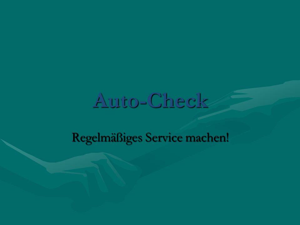 Auto-Check Regelmäßiges Service machen!