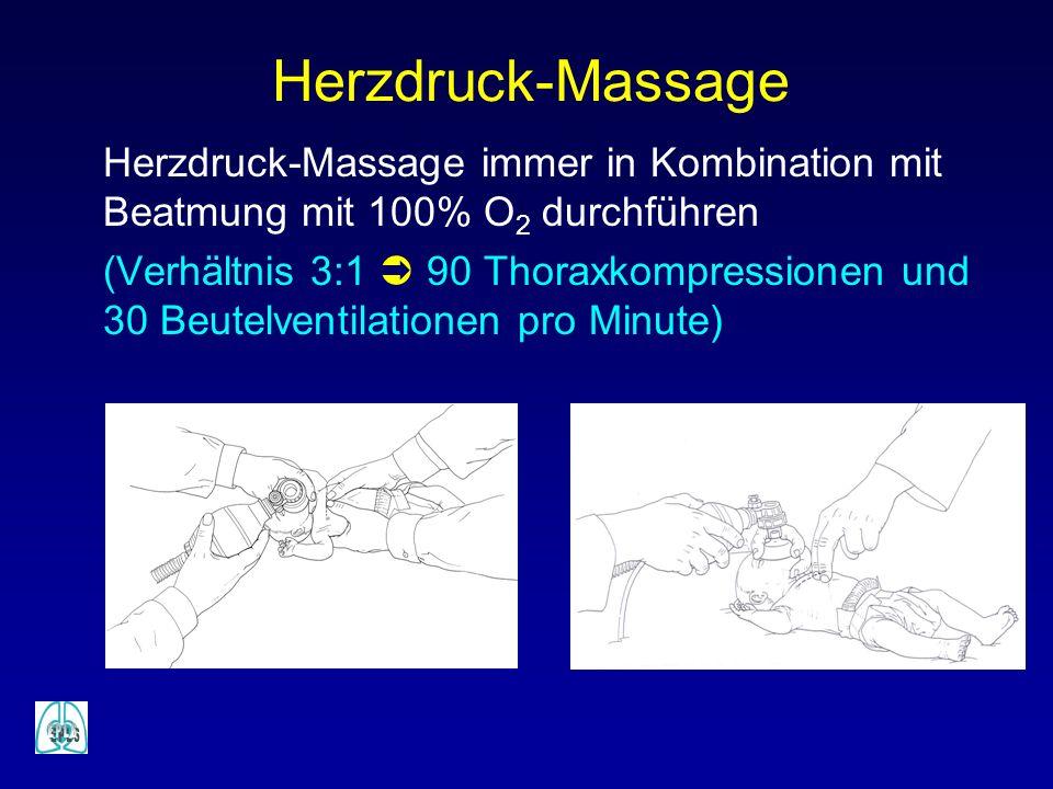 Herzdruck-Massage immer in Kombination mit Beatmung mit 100% O 2 durchführen (Verhältnis 3:1 90 Thoraxkompressionen und 30 Beutelventilationen pro Min