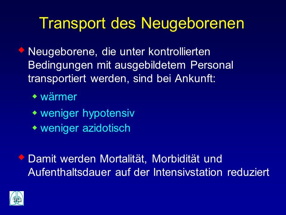 Transport des Neugeborenen Neugeborene, die unter kontrollierten Bedingungen mit ausgebildetem Personal transportiert werden, sind bei Ankunft: wärmer
