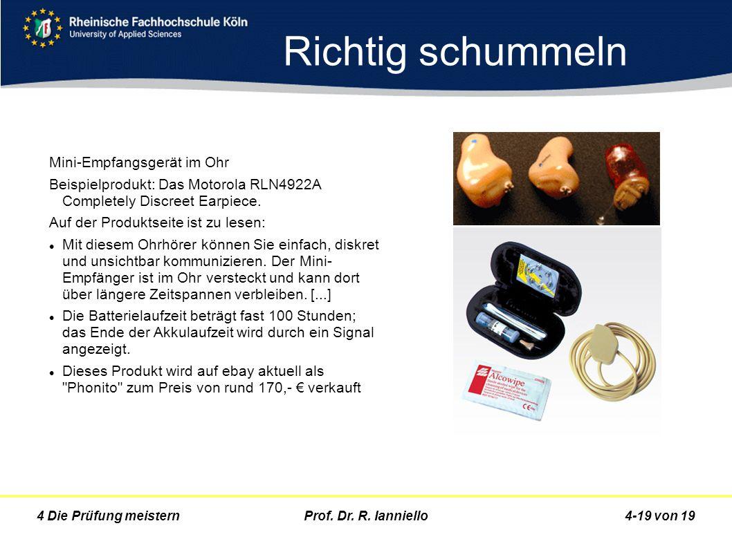 Prof. Dr. R. Ianniello4-19 von 194 Die Prüfung meistern Richtig schummeln Mini-Empfangsgerät im Ohr Beispielprodukt: Das Motorola RLN4922A Completely