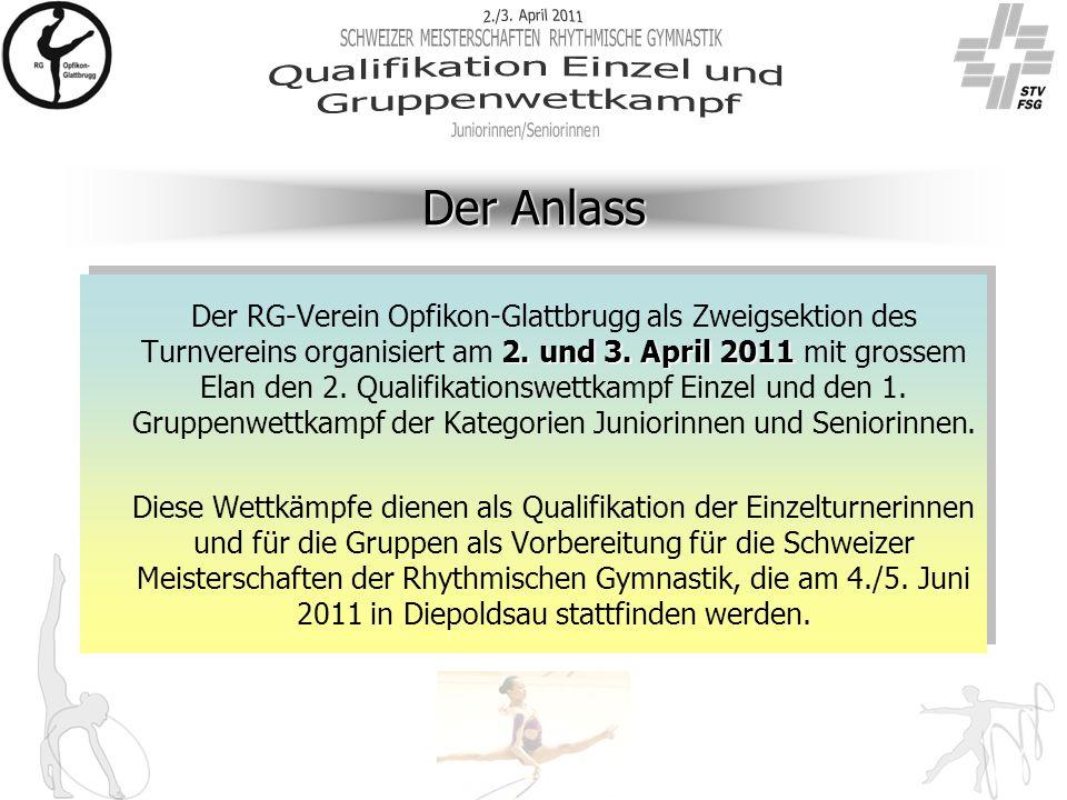 Der Anlass 2. und 3. April 2011 Der RG-Verein Opfikon-Glattbrugg als Zweigsektion des Turnvereins organisiert am 2. und 3. April 2011 mit grossem Elan
