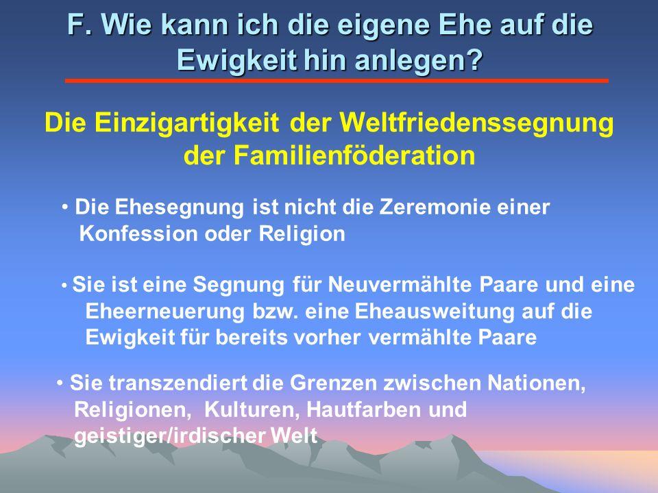 Weltfriedenssegnung für Geistliche aus allen christlichen Konfessionen (2002) Dieses einzigartige Angebot wird von zahlreichen Geistlichen, die den Wert von Ehe und Familie auch für das ewige Leben erkannt haben, gerne genutzt.