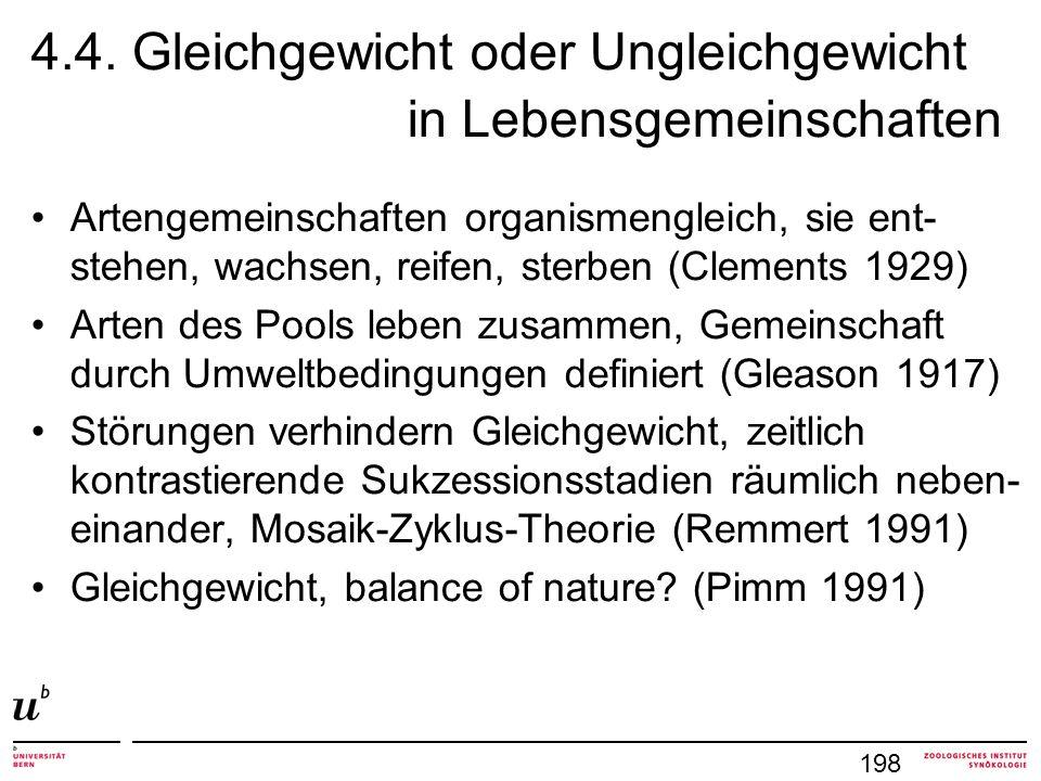 4.4. Gleichgewicht oder Ungleichgewicht in Lebensgemeinschaften Artengemeinschaften organismengleich, sie ent- stehen, wachsen, reifen, sterben (Cleme