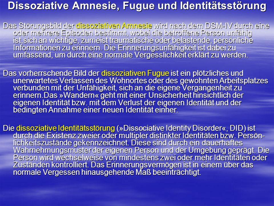 Dissoziative Amnesie, Fugue und Identitätsstörung Das Störungsbild der dissoziativen Amnesie wird nach dem DSM-IV durch eine oder mehrere Episoden bes