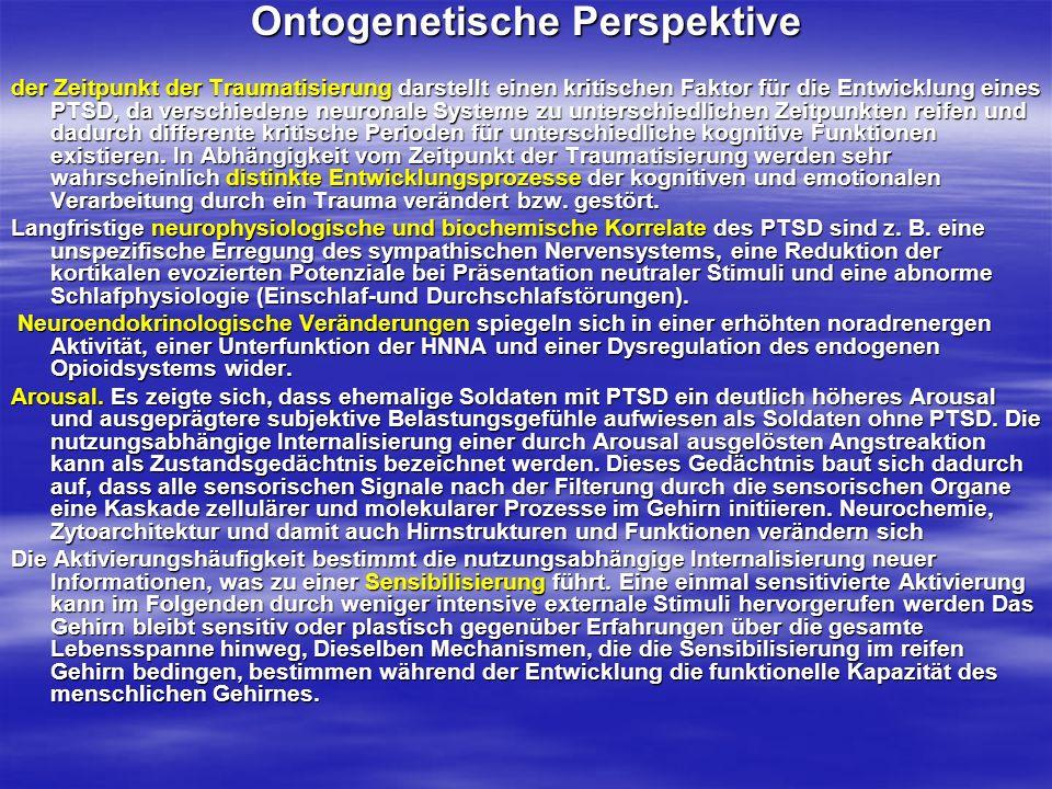 Ontogenetische Perspektive der Zeitpunkt der Traumatisierung darstellt einen kritischen Faktor für die Entwicklung eines PTSD, da verschiedene neurona