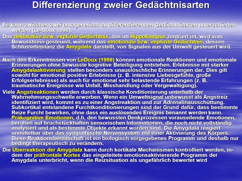 Differenzierung zweier Gedächtnisarten Es kann zwischen zwei ontogenetisch zu differenzierenden Gedächtnisarten unterschieden werden (Le-Doux 1998). D