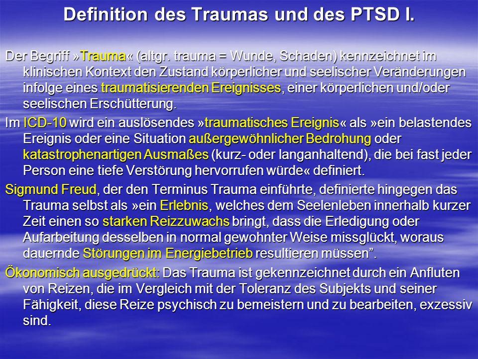 Definition des Traumas und des PTSD II Nach Laplanche und Pontalis (1989) kann zwischen chronischer Traumatisierung und singulärer Traumatisierung unterschieden werden.