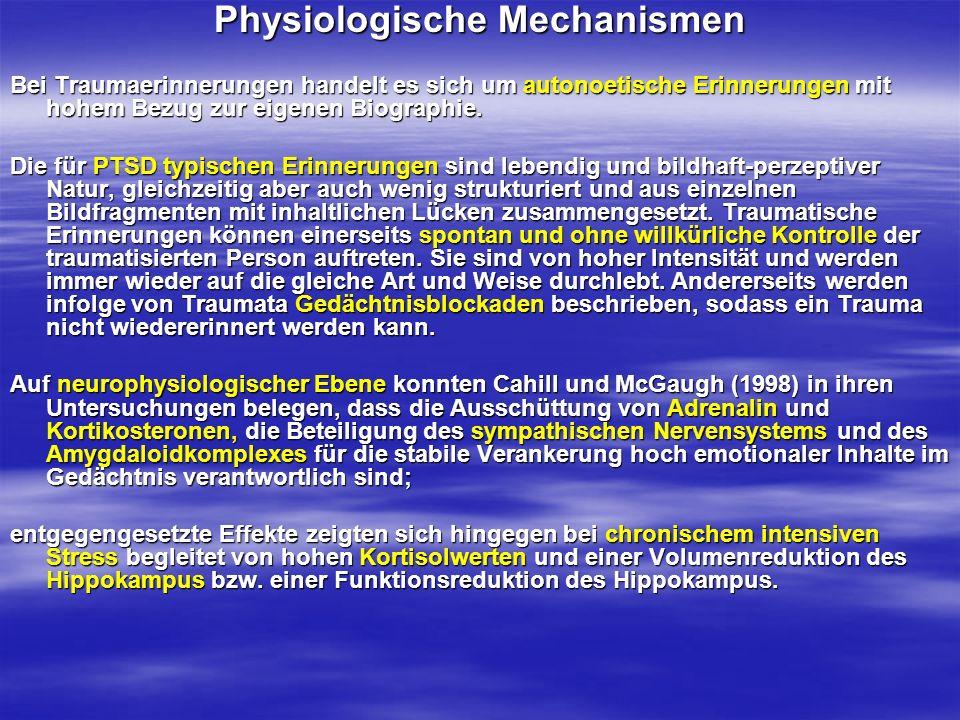 Physiologische Mechanismen Bei Traumaerinnerungen handelt es sich um autonoetische Erinnerungen mit hohem Bezug zur eigenen Biographie. Die für PTSD t