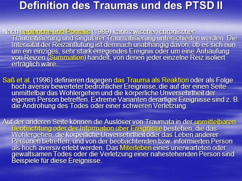 Definition des Traumas und des PTSD II Nach Laplanche und Pontalis (1989) kann zwischen chronischer Traumatisierung und singulärer Traumatisierung unt