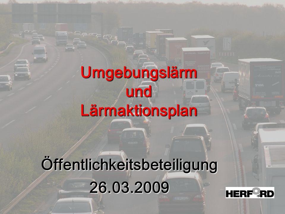 Umgebungslärm und Lärmaktionsplan Öffentlichkeitsbeteiligung26.03.2009