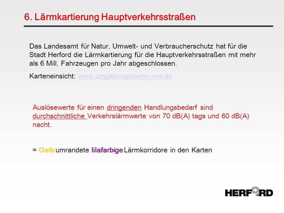 6. Lärmkartierung Hauptverkehrsstraßen Das Landesamt für Natur, Umwelt- und Verbraucherschutz hat für die Stadt Herford die Lärmkartierung für die Hau