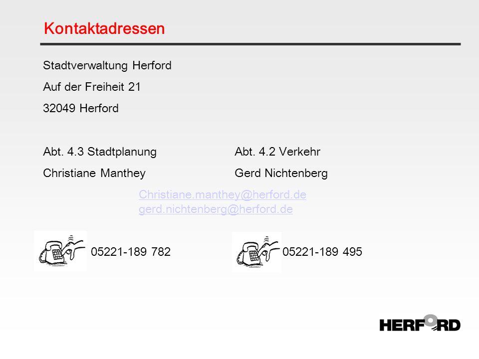 Kontaktadressen Stadtverwaltung Herford Auf der Freiheit 21 32049 Herford Abt. 4.3 StadtplanungAbt. 4.2 Verkehr Christiane MantheyGerd Nichtenberg Chr