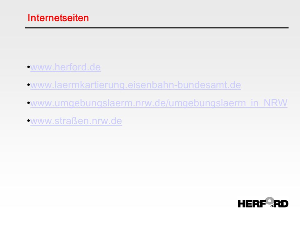 Internetseiten www.herford.de www.laermkartierung.eisenbahn-bundesamt.de www.umgebungslaerm.nrw.de/umgebungslaerm_in_NRW www.straßen.nrw.de