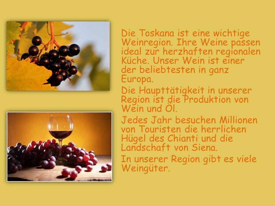 Die Toskana ist eine wichtige Weinregion. Ihre Weine passen ideal zur herzhaften regionalen Küche. Unser Wein ist einer der beliebtesten in ganz Europ