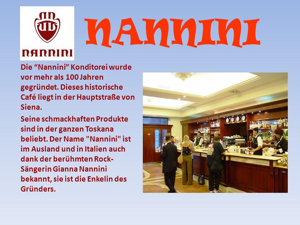 NANNINI Die Nannini Konditorei wurde vor mehr als 100 Jahren gegründet. Dieses historische Café liegt in der Hauptstraße von Siena. Seine schmackhafte