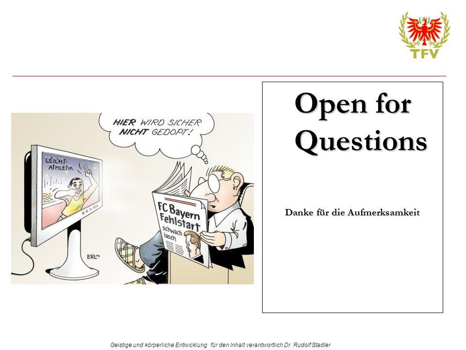 Geistige und körperliche Entwicklung für den Inhalt verantwortlich Dr. Rudolf Stadler Open for Questions Danke für die Aufmerksamkeit