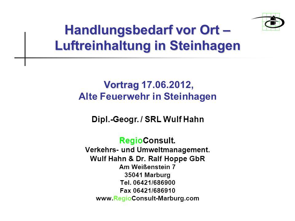 Handlungsbedarf vor Ort – Luftreinhaltung in Steinhagen Vortrag Handlungsbedarf vor Ort – Luftreinhaltung in Steinhagen Vortrag 17.06.2012, Alte Feuer