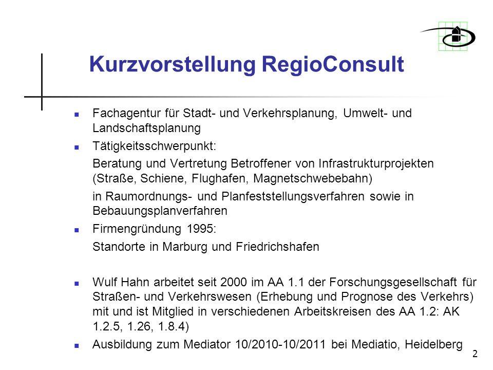 2 Kurzvorstellung RegioConsult Fachagentur für Stadt- und Verkehrsplanung, Umwelt- und Landschaftsplanung Tätigkeitsschwerpunkt: Beratung und Vertretu