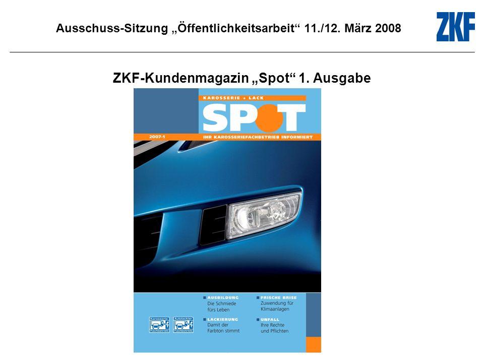 Ausschuss-Sitzung Öffentlichkeitsarbeit 11./12. März 2008 ZKF-Kundenmagazin Spot 1. Ausgabe