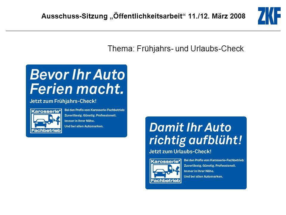 Ausschuss-Sitzung Öffentlichkeitsarbeit 11./12. März 2008 Thema: Frühjahrs- und Urlaubs-Check