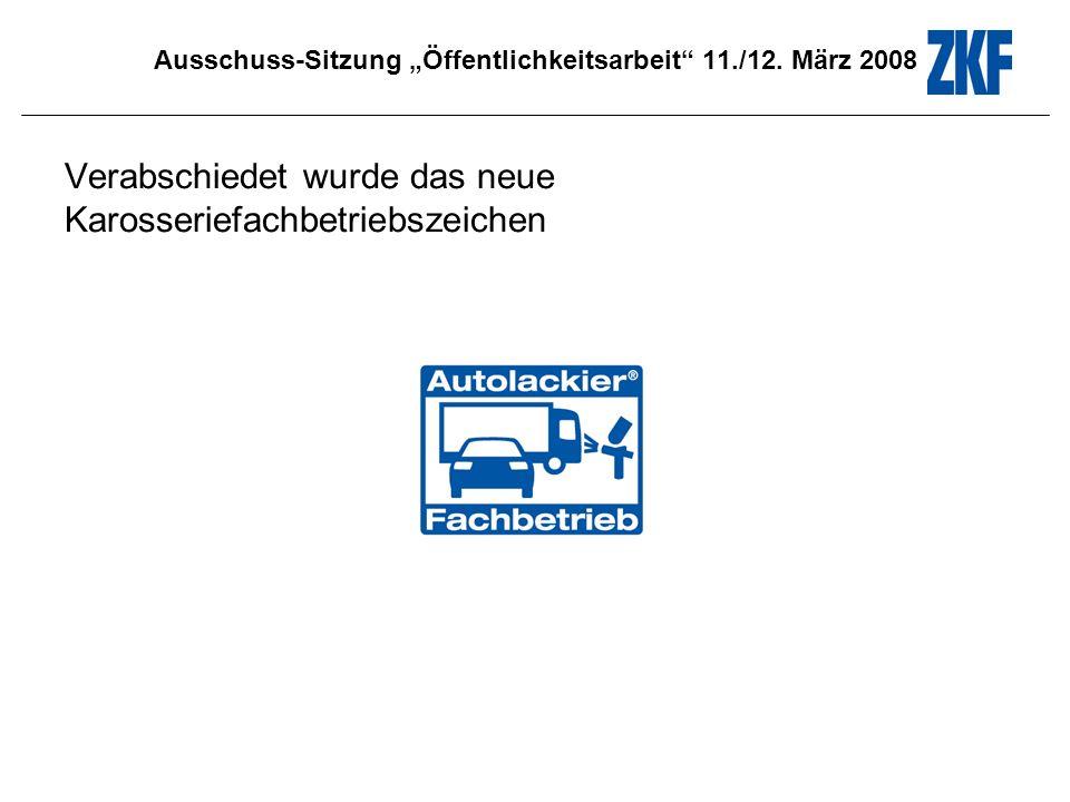 Ausschuss-Sitzung Öffentlichkeitsarbeit 11./12. März 2008 Thema: Blech und Fahrzeugaufbereitung