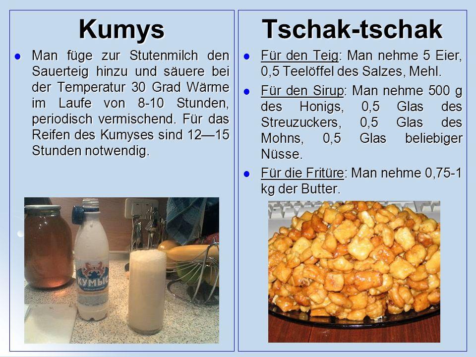Kumys Man füge zur Stutenmilch den Sauerteig hinzu und säuere bei der Temperatur 30 Grad Wärme im Laufe von 8-10 Stunden, periodisch vermischend.