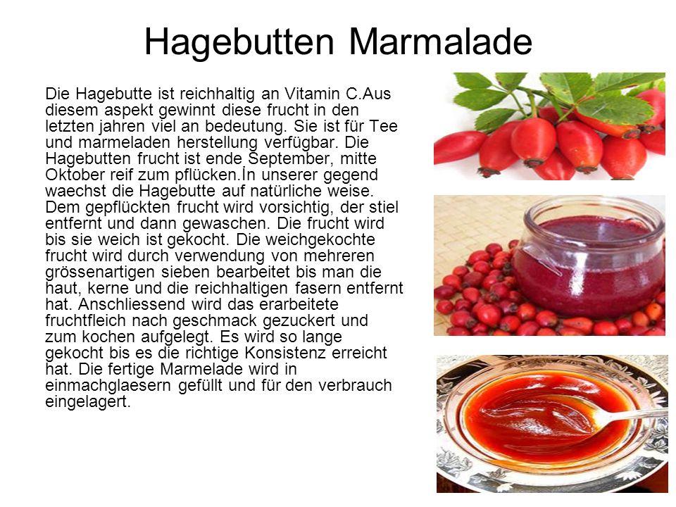 Hagebutten Marmalade Die Hagebutte ist reichhaltig an Vitamin C.Aus diesem aspekt gewinnt diese frucht in den letzten jahren viel an bedeutung. Sie is