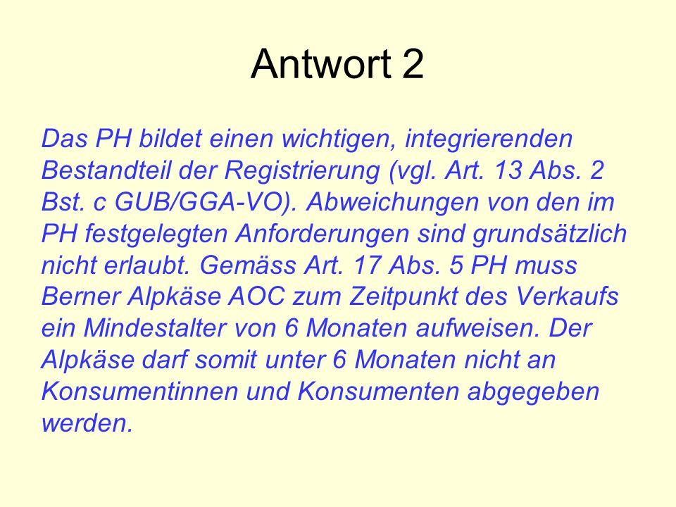 Antwort 2 Das PH bildet einen wichtigen, integrierenden Bestandteil der Registrierung (vgl. Art. 13 Abs. 2 Bst. c GUB/GGA-VO). Abweichungen von den im