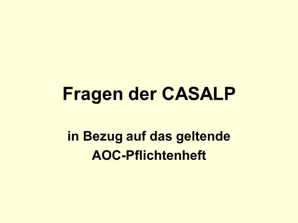 Fragen der CASALP in Bezug auf das geltende AOC-Pflichtenheft