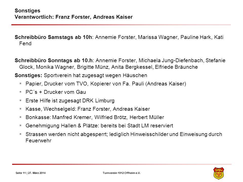 Turnverein 1912 Offheim e.V. Seite 11 | 27. März 2014 Sonstiges Verantwortlich: Franz Forster, Andreas Kaiser Schreibbüro Samstags ab 10h: Annemie For