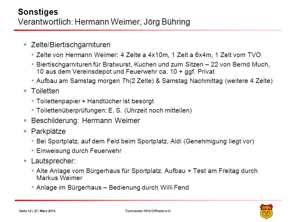 Turnverein 1912 Offheim e.V. Seite 12 | 27. März 2014 Sonstiges Verantwortlich: Hermann Weimer, Jörg Bühring Zelte/Biertischgarnituren Zelte von Herma