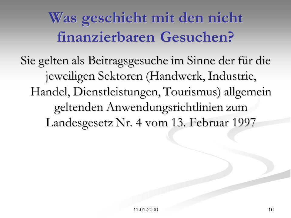 1611-01-2006 Was geschieht mit den nicht finanzierbaren Gesuchen? Sie gelten als Beitragsgesuche im Sinne der für die jeweiligen Sektoren (Handwerk, I