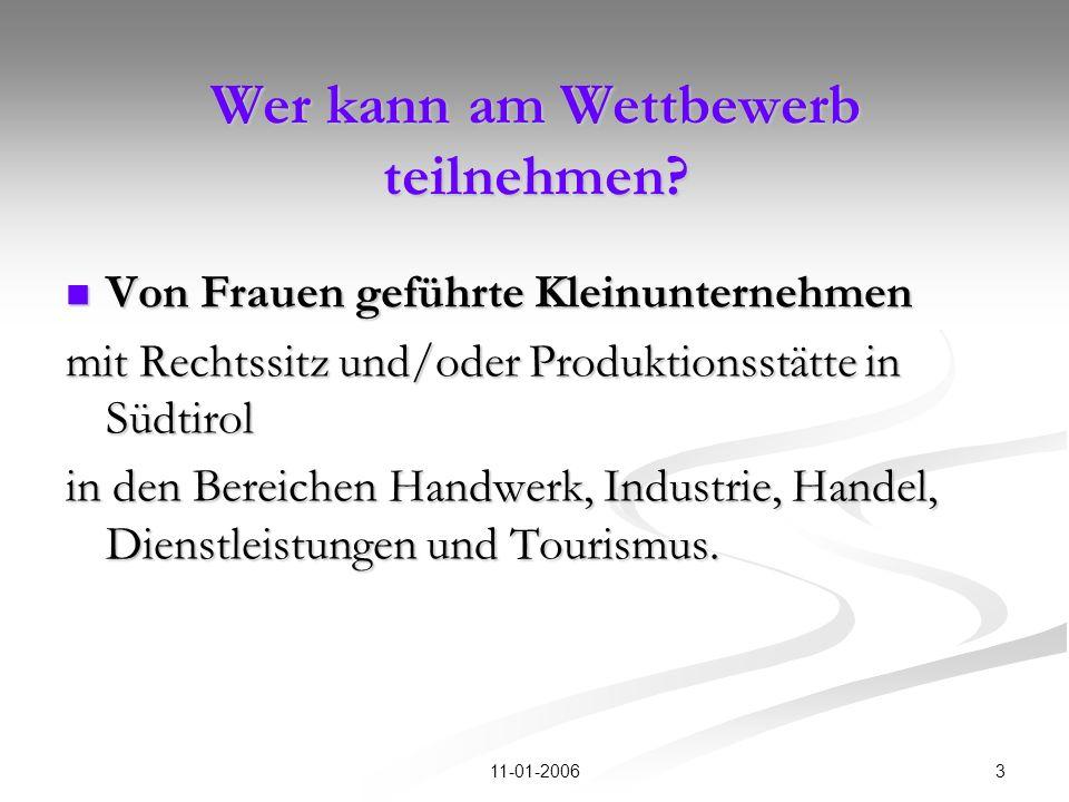 311-01-2006 Wer kann am Wettbewerb teilnehmen? Von Frauen geführte Kleinunternehmen Von Frauen geführte Kleinunternehmen mit Rechtssitz und/oder Produ