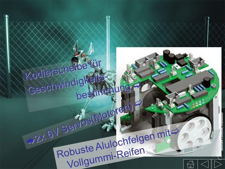2x 6V Servos(Motoren) 2x 6V Servos(Motoren) Kodierscheibe für Geschwindigkeits- bestimmung bestimmung Robuste Alulochfelgen mit Vollgummi-Reifen
