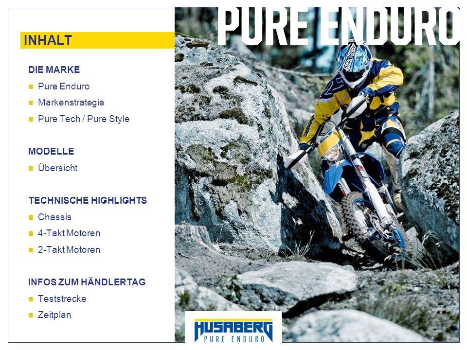 3 INHALT DIE MARKE Pure Enduro Markenstrategie Pure Tech / Pure Style MODELLE Übersicht TECHNISCHE HIGHLIGHTS Chassis 4-Takt Motoren 2-Takt Motoren IN