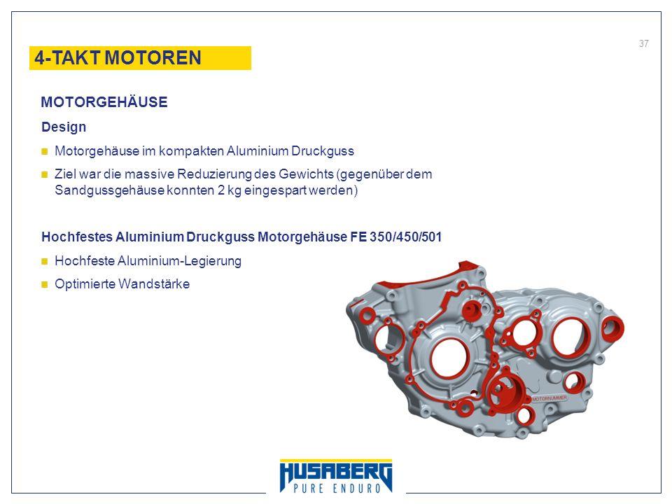 37 Design Motorgehäuse im kompakten Aluminium Druckguss Ziel war die massive Reduzierung des Gewichts (gegenüber dem Sandgussgehäuse konnten 2 kg eing